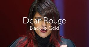 Dear Rouge Black To Gold music video