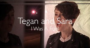 Tegan and Sara I Was A Fool lyric video